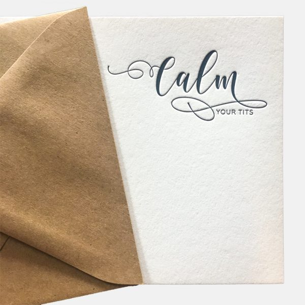 Calm-Your-Tits-Calligraphy-Letterpress-Card
