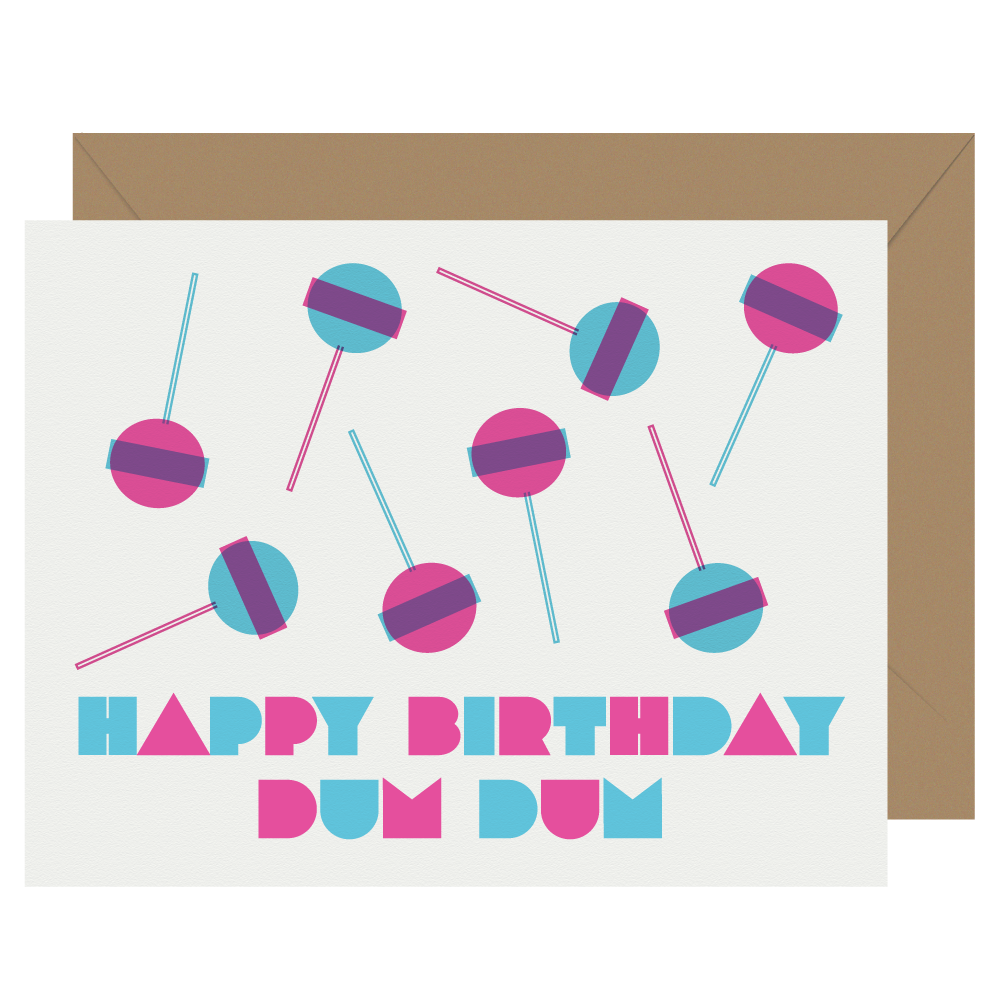 Happy Birthday Dum Dum Letterpress greeting card