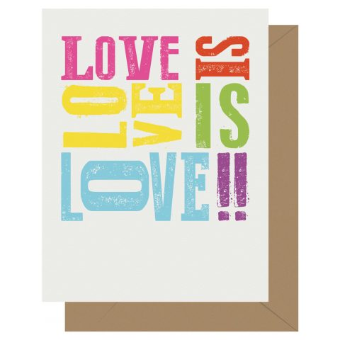 Love is love is love equality letterpress greeting card by Letterpress Jess.