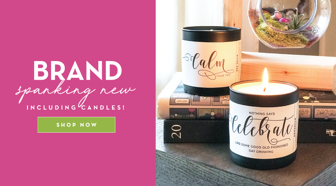 Brand spanking new. Including candles! Show now!
