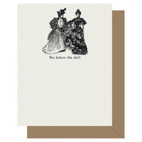 Gibson Girl Believe this shit Letterpress Greeting Card