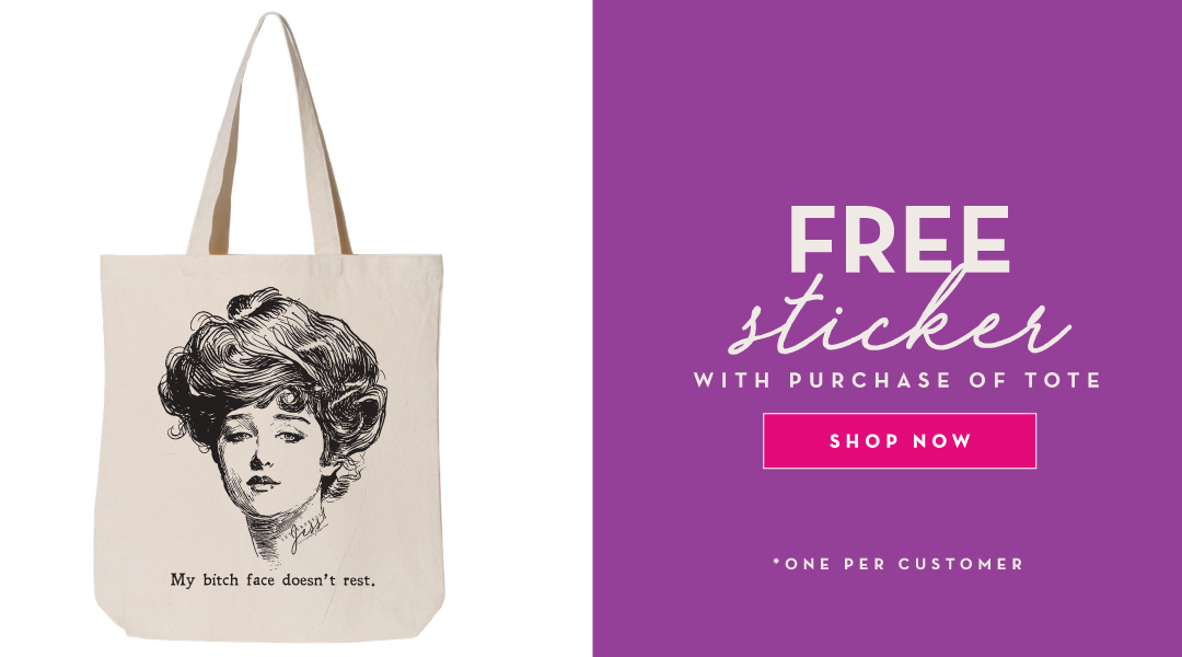 Free sticker with purchase of tote. Shop now! *One per customer
