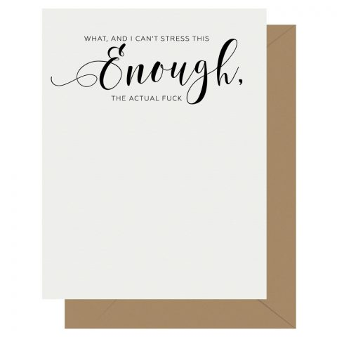 Enough Crass Calligraphy Letterpress Greeting Card